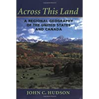 Across This Land: A Regional Geography of the United States and (Johns Hopkins Atlas)