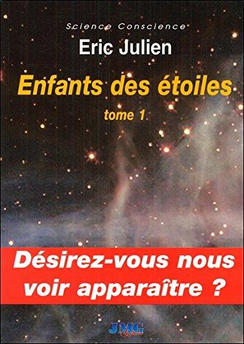 Enfants des étoiles Tome 1 - Désirez-vous nous voir apparaître ?