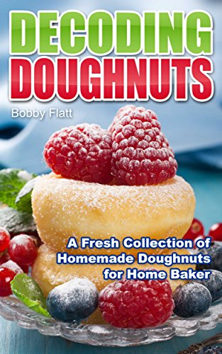 decoding-doughnuts-a-fresh-collection-of-homemade-doughnuts-for-home-baker-english-edition