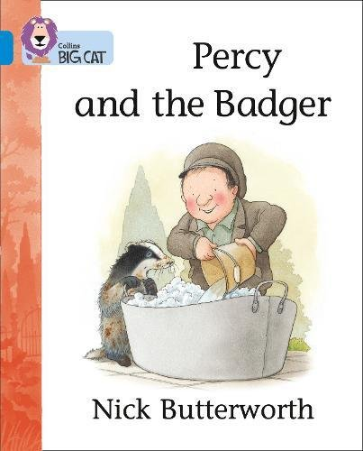 Percy and the Badger: A story with a familiar setting by bestselling Nick Butterworth. (Collins Big Cat): Band 04/Blue