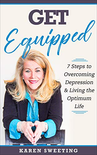 Get Equipped: 7 Steps to a Overcoming Depression and Living the Optimum Life (English Edition)