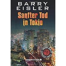 Sanfter Tod in Tokio (John Rain - herrenloser Samurai 1)