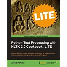 Python Text Processing with NLTK 2.0 Cookbook: LITE Edition by Jacob Perkins (2011-05-13)