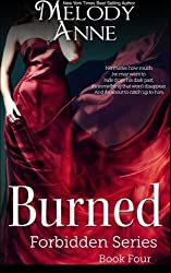 Burned (Forbidden Series) (Volume 4) by Melody Anne (2015-06-16)