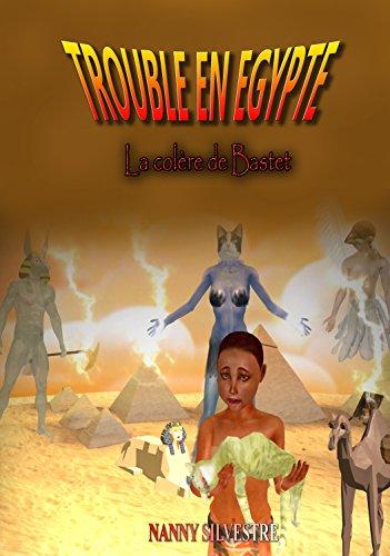 Couverture du livre Trouble en Egypte : La colère de Bastet