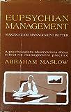 Eupsychian Management: A Journal by Abraham Harold Maslow (1965-06-24)