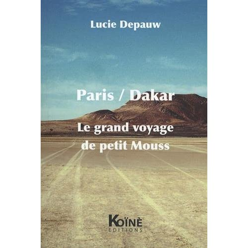 Paris/Dakar : Le grand voyage de petit Mouss