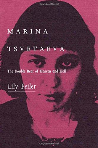 Marina Tsvetaeva: The Double Beat of Heaven and Hell por Lily Feiler