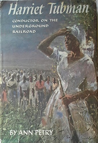 Harriet Tubman: Conductor on the Underground Railway by Petry, Ann Lane (1955) Hardcover