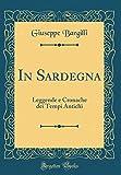In Sardegna: Leggende e Cronache dei Tempi Antichi (Classic Reprint)