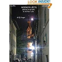 Agenzia Zeta . panico e azione in via Panicale (Agata Crispi presenta Vol. 1) (Italian Edition)