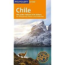 POLYGLOTT on tour Reiseführer Chile: Mit großer Faltkarte, 80 Stickern und individueller App