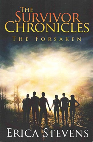 [(The Survivor Chronicles : Book 3 (the Forsaken))] [By (author) Erica Stevens] published on (June, 2014)