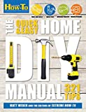 The Quick & Easy Home DIY Manual: 324 Tips (Extreme How-to)