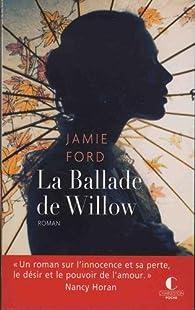 La Ballade de Willow par Jamie Ford