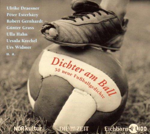 Preisvergleich Produktbild Dichter am Ball: 50 neue Fussballgedichte