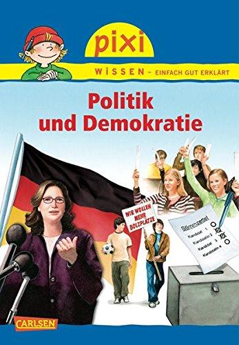 Pixi Wissen, Band 77: Politik und Demokratie