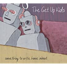 Something to Write Home About by Get Up Kids (2009-09-08)