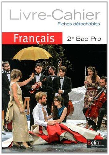 Français 2e Bac Pro : Livre-cahier by Chantal Delannoy-Poilvé (2014-04-07)