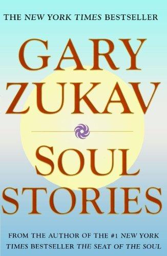 Soul Stories by Gary Zukav (2000-12-26)