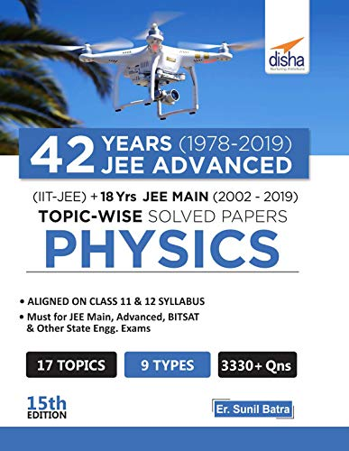 42 Years (1978-2019) JEE Advanced (IIT-JEE) + 18 yrs JEE Main (2002-2019) Topic-wise Solved Paper Physics 15th Edition (English Edition)