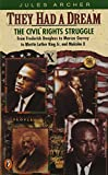 They Had a Dream: Civil Rights Struggle from Frederick Douglass to Marcus Garvey to Martin Luther King, Jr.and Malcolm X (Epoch biographies)