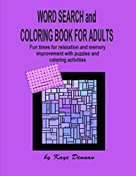 Coloring Book for Adults and Word Search: Fun Times For Relaxation and Memory Improvement with Puzzle and Coloring Activities (Coloring for Adults) by Kaye Dennan (2015-12-23)