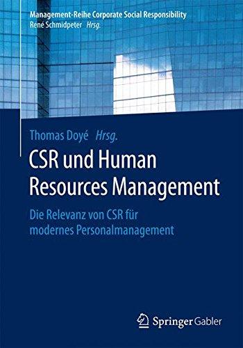 CSR und Human Resource Management: Die Relevanz von CSR für modernes Personalmanagement (Management-Reihe Corporate Social Responsibility)