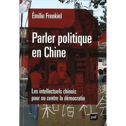 Parler politique en Chine. Les intellectuels chinois pour ou contre la démocratie