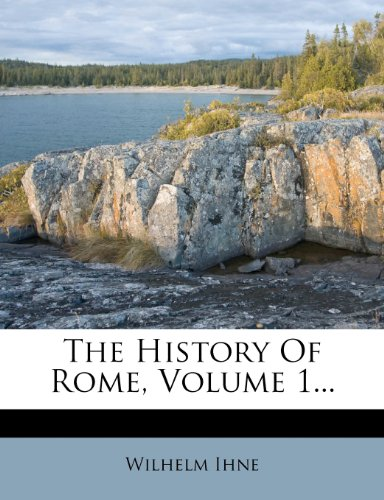 The History Of Rome, Volume 1...