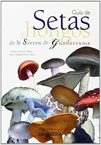 Guía De Setas Y Hongos De La Sierra De Guadarrama (Guias Didacticas)