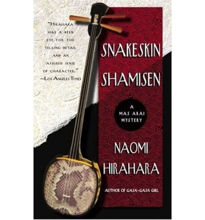 [(Snakeskin Shamisen)] [Author: Naomi Hirahara] published on (August, 2006)