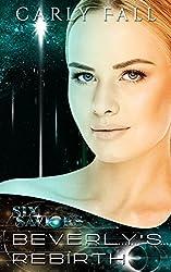 Beverly's Rebirth (A Science Fiction / Paranormal Novella) (Six Saviors Series) (English Edition)