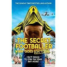 The Secret Footballer: What Goes on Tour