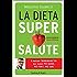 La dieta Supersalute: Il metodo cronobiodetox per essere più magri, più forti, più sani