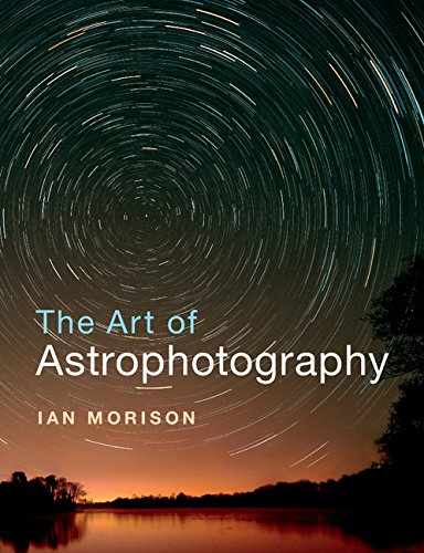 The Art of Astrophotography por Ian Morison