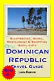 Dominican Republic (Caribbean) Travel Guide - Sightseeing, Hotel, Restaurant & Shopping Highlights (Illustrated) (English Edition)