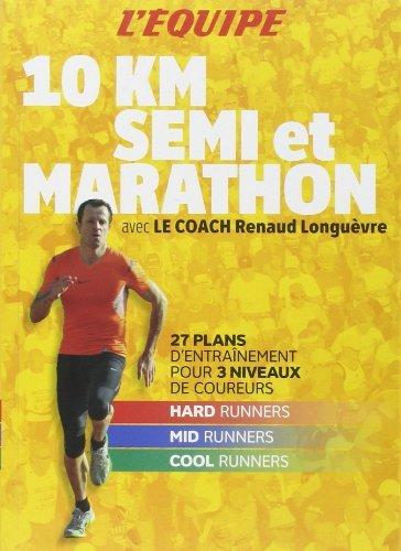 Du 10 km au marathon de Renaud Longuèvre (4 avril 2012) Broché