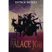 The Palace Job (Rogues of the Republic) by Patrick Weekes (2013-10-08)