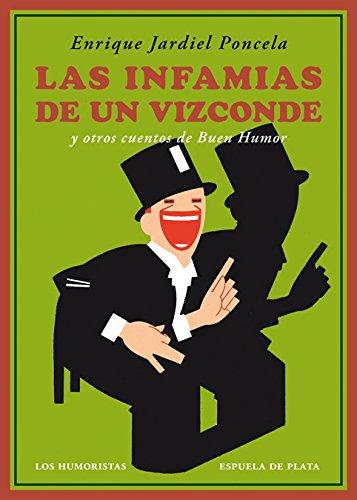 Las infamias de un vizconde y otros cuentos de Buen Humor (Los Humoristas)