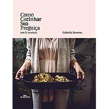 Como Cozinhar Sua Preguiça (em 51 receitas) (Portuguese Edition)