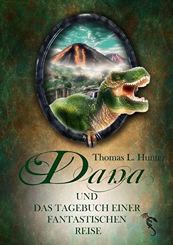 Dana und das Tagebuch einer fantastischen Reise (Danas Abenteuer)