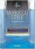 Morocco Style: Exteriors, Interiors, Details - Christiane Reiter