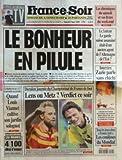FRANCE SOIR [No 16720] du 09/05/1998 - LE BONHEUR EN PILULE - LE VIAGRA CHAMPIONNAT DE FRANCE DE FOOT - LENS OU METZ QUAND LOUIS VIANNET CULTIVE SON JARDIN SOLOGNOT LE VATICAN - LE GARDE SUISSE ASSASSINE ETAIT-IL UN ANCIEN AGENT DE L'ALLEMAGNE DE L'EST ZAZIE PARLE SANS CHICHI LES COULISSES DU MONDIAL