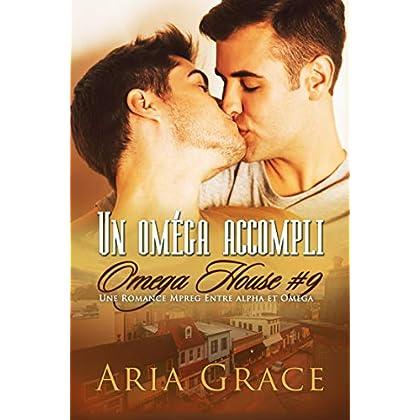 Un oméga accompli: M/M Non Shifter MPreg Romance (Omega House t. 9)