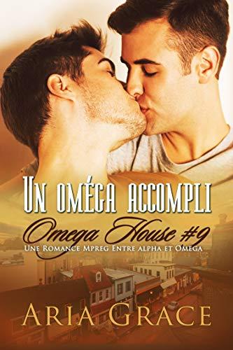 Un oméga accompli (Omega House t. 9) par