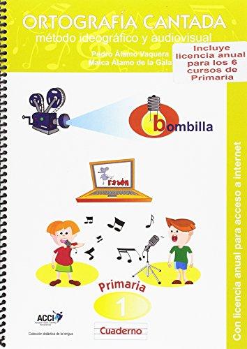 Cuaderno de Ortografía Cantada: 1º de primaria. Método ideográfico y audiovisual (enseñanza basada en videoclips musicales): Incluye además licencia ... los 6 cursos (Didáctica de la lengua)