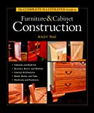 The Complete Illustrated Guide to Furniture & Cabinet Construction (Complete Illustrated Guides (Taunton))