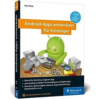 Android-Apps entwickeln für Einsteiger: Schritt für Schritt zur eigenen App. Aktuell zu Android Studio 3