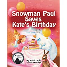 Snowman Paul Save Kate's Birthday (bedtime story, children's picture book, preschool, kids, kindergarten, ages 3 5) (English Edition)